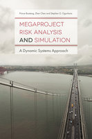 Megaproject Risk Analysis and Simulation: A Dynamic Systems Approach - Stephen O. Ogunlana, Zhen Chen, Prince Boateng