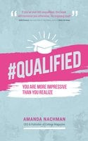 #QUALIFIED: You Are More Impressive Than You Realize - Amanda Nachman