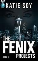The Fenix Projects - Katie Soy