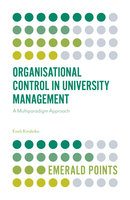 Organisational Control in University Management: A Multiparadigm Approach - Eneli Kindsiko