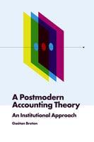 A Postmodern Accounting Theory: An Institutional Approach - Gaétan Breton