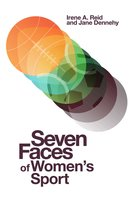 Seven Faces of Women's Sport - Jane Dennehy, Irene A. Reid