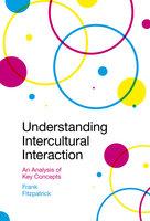 Understanding Intercultural Interaction: An Analysis of Key Concepts - Frank Fitzpatrick