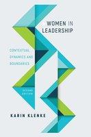 Women in Leadership: Contextual Dynamics and Boundaries, Second Edition - Karin Klenke