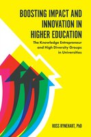 Boosting Impact and Innovation in Higher Education: The Knowledge Entrepreneur and High Diversity Groups in Universities - Ross Rynehart
