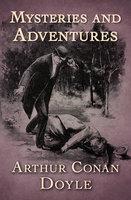 Mysteries and Adventures - Arthur Conan Doyle