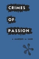 Crimes of Passion - Marquis de Sade