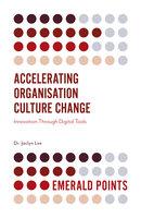 Accelerating Organisation Culture Change: Innovation Through Digital Tools - Jaclyn Lee