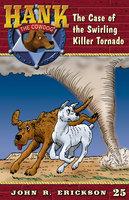 The Case of the Swirling Killer Tornado - John R. Erickson