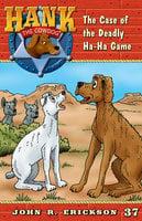 The Case of the Deadly Ha-Ha Game - John R. Erickson
