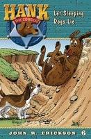 Let Sleeping Dogs Lie - John R. Erickson