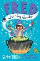 Fred: Wizarding Wonder - Sheena Dempsey, Simon Philip