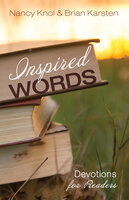 Inspired Words - Devotions for Readers - Brian Karsten, Nancy Knol