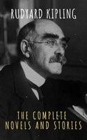 Rudyard Kipling : The Complete Novels and Stories - Rudyard Kipling