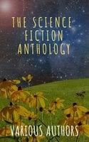 The Science Fiction Anthology - Ben Bova, Andre Norton, Philip K. Dick, Murray Leinster, Marion Zimmer Bradley, Harry Harrison, Lester del Rey, Fritz Leiber
