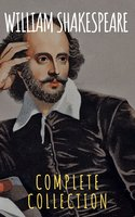 William Shakespeare : Complete Collection - William Shakespeare