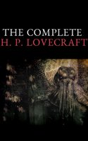 The Complete Fiction of H. P. Lovecraft - H.P. Lovecraft