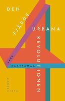 Den fjärde urbana revolutionen - Lars Raattamaa