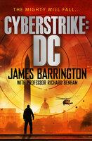 Cyberstrike: DC - James Barrington, Richard Benham