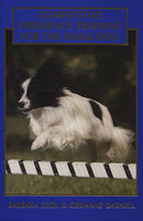 Competitive Obedience Training For The Small Dog - Gerianne Darnell, Barbara Cecil