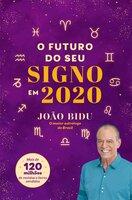 O futuro do seu signo em 2020 - João Bidu