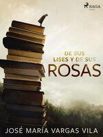 De sus lises y de sus rosas - José María Vargas Vilas