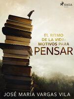 El ritmo de la vida: motivos para pensar - José María Vargas Vilas