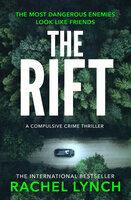 The Rift: A nail-biting and compulsive crime thriller - Rachel Lynch