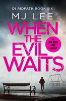 When the Evil Waits - M.J. Lee