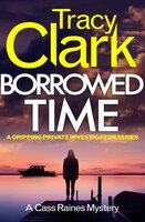 Borrowed Time - A gripping private investigator series - Tracy Clark