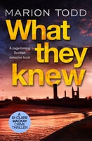 What They Knew - A page-turning Scottish detective book - Marion Todd