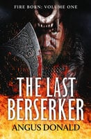 The Last Berserker: An action-packed Viking adventure - Angus Donald