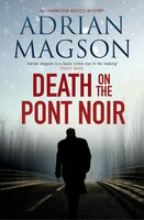 Death on the Pont Noir - Adrian Magson