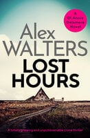 Lost Hours: A totally gripping and unputdownable crime thriller