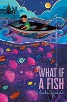 What If a Fish - Anika Fajardo