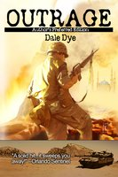 Outrage: Author's Preferred Edition - Dale Dye