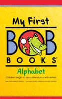 My First Bob Books: Alphabet - Lynn Maslen Kertell