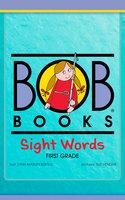 Bob Books Sight Words: First Grade - Lynn Maslen Kertell