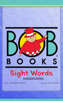Bob Books Sight Words: Kindergarten - Lynn Maslen Kertell