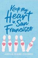 Keep My Heart in San Francisco - Amelia Diane Coombs