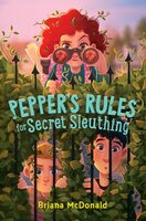 Pepper's Rules for Secret Sleuthing - Briana McDonald