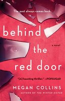 Behind the Red Door - A Novel - Megan Collins