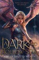 A Dark and Hollow Star - Ashley Shuttleworth