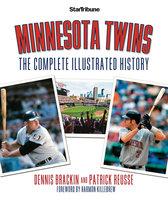 Minnesota Twins: The Complete Illustrated History - Dennis Brackin, Patrick Reusse