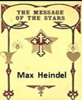 The Message Of Stars - Max Heindel
