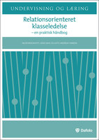 Relationsorienteret klasseledelse - Kjetil Andreas Hansen, Lasse Dahl, Inger Bergkastet