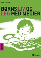 Børns liv og leg med medier - Stine Liv Johansen