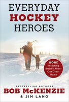 Everyday Hockey Heroes, Volume II: More Inspiring Stories About Our Great Game - Jim Lang, Bob McKenzie