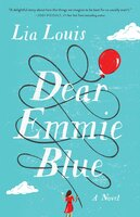 Dear Emmie Blue: A Novel - Lia Louis