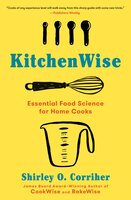 KitchenWise : Essential Food Science for Home Cooks - Shirley O. Corriher